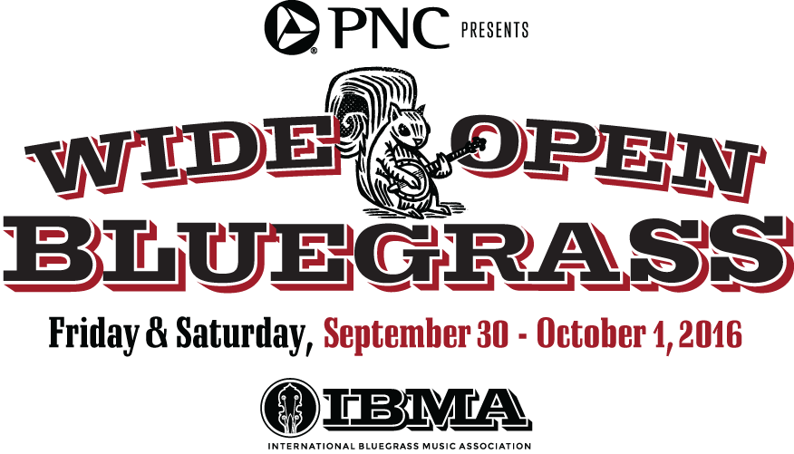 PNC presents Wide Open Bluegrass, Friday & Saturday, September 30-October 1, 2016, IBMA - International Bluegrass Music Association; ; an illustration of a squirrel playing a banjo is between the words Wide and Open, above Bluegrass
