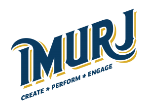 IMURJ logo: IMURJ (all caps, with a curve over the I connected to the top left of the M, and the bottom right leg of the R curving below the J); Create * Perform * Engage